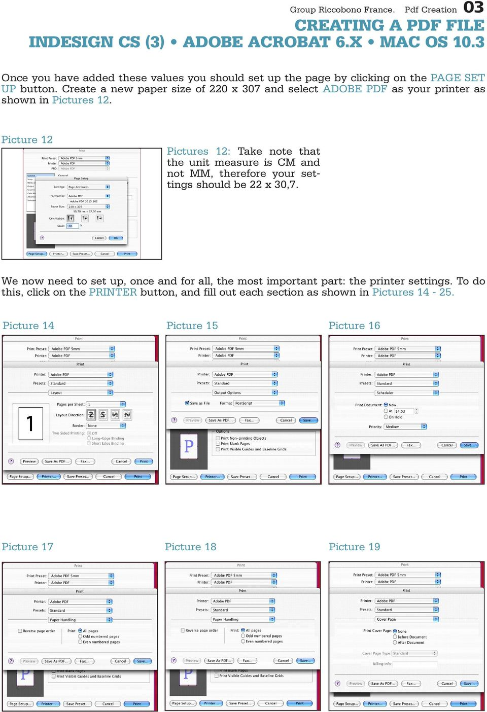 Picture 12 Pictures 12: Take note that the unit measure is CM and not MM, therefore your settings should be 22 x 30,7.