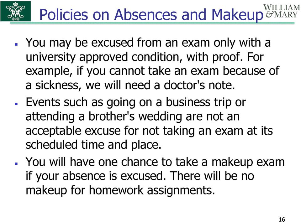 Events such as going on a business trip or attending a brother's wedding are not an acceptable excuse for not taking an exam