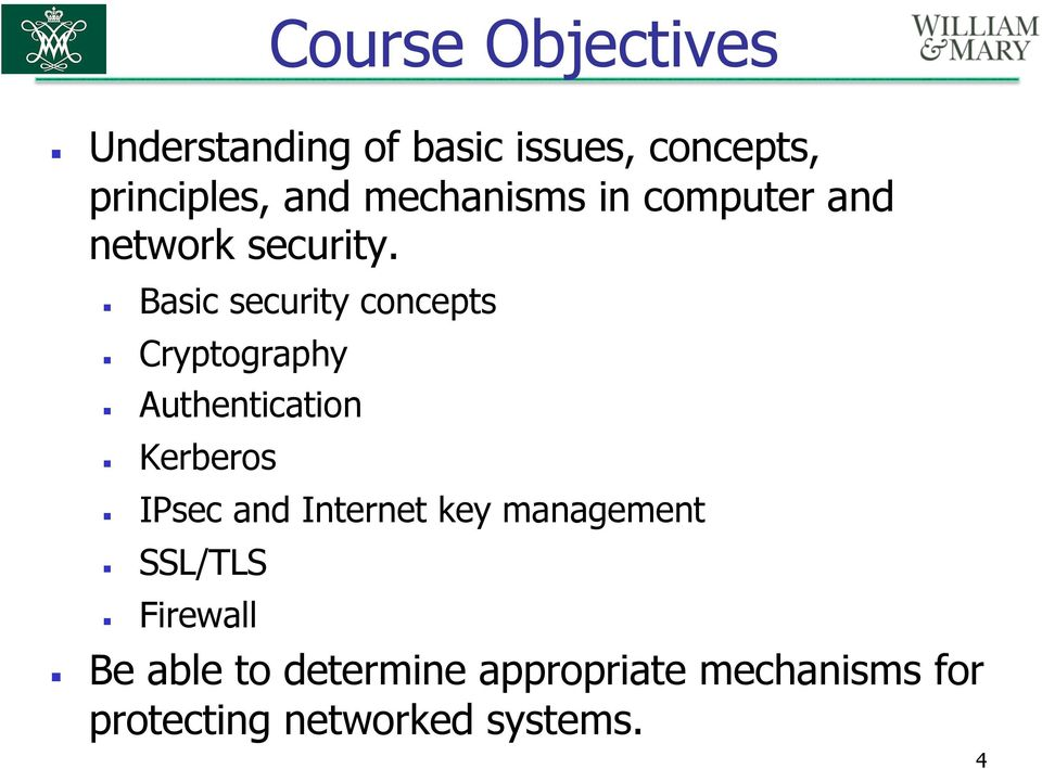 Basic security concepts Cryptography Authentication Kerberos IPsec and