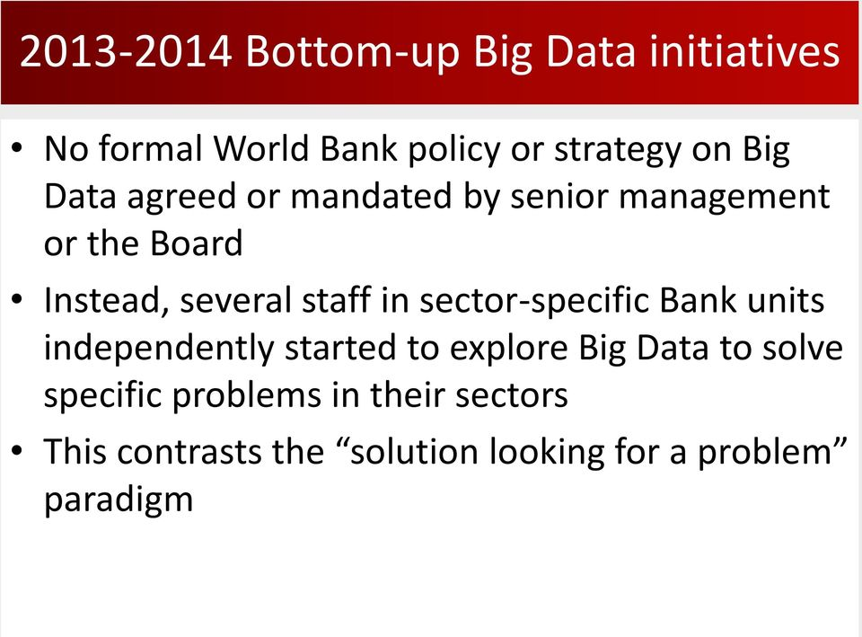 in sector-specific Bank units independently started to explore Big Data to solve