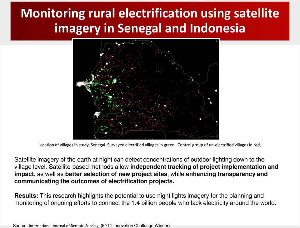Satellite-based methods allow independent tracking of project implementation and impact, as well as better selection of new project sites, while enhancing transparency and communicating the outcomes