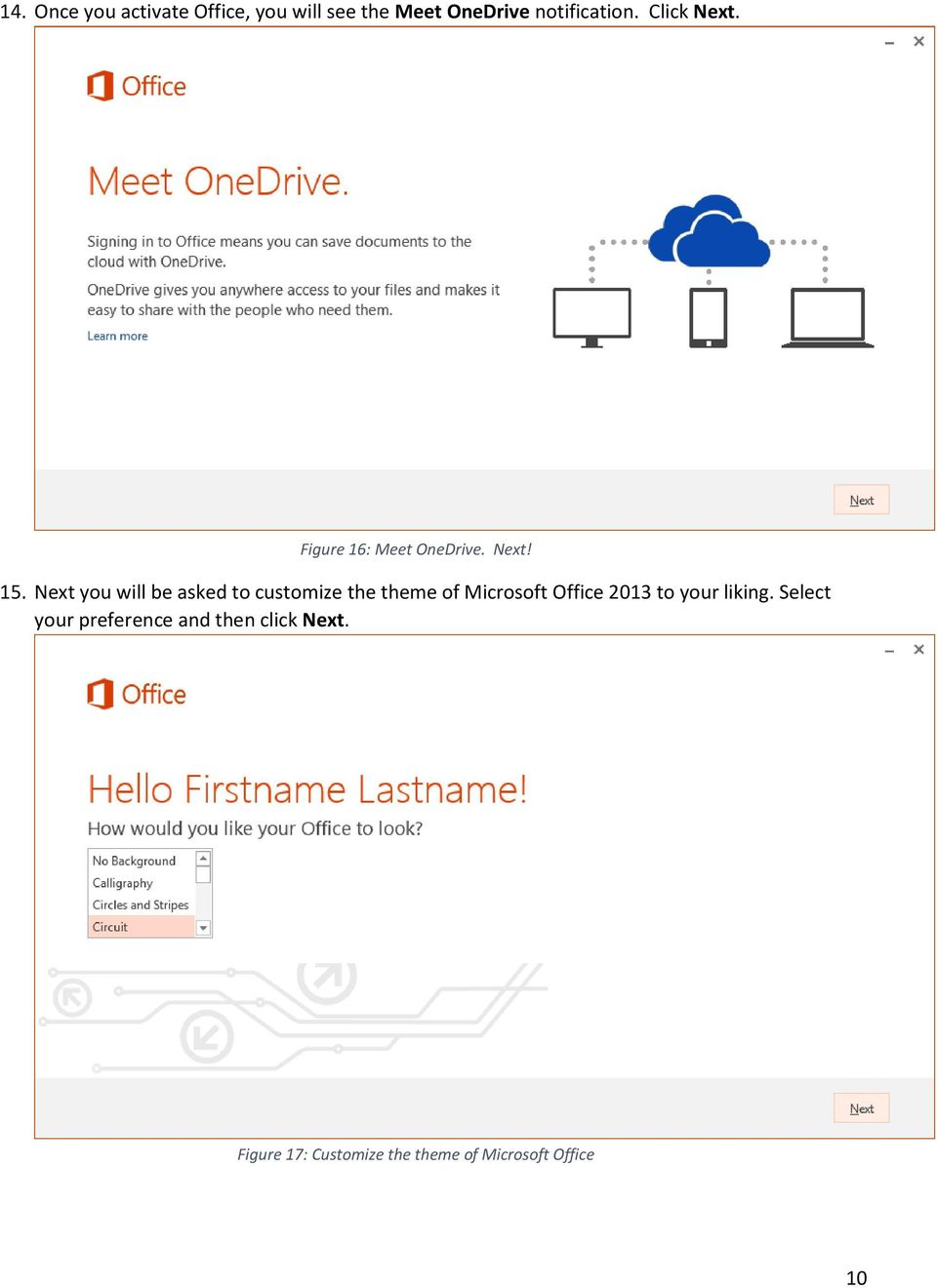 Next you will be asked to customize the theme of Microsoft Office 2013 to