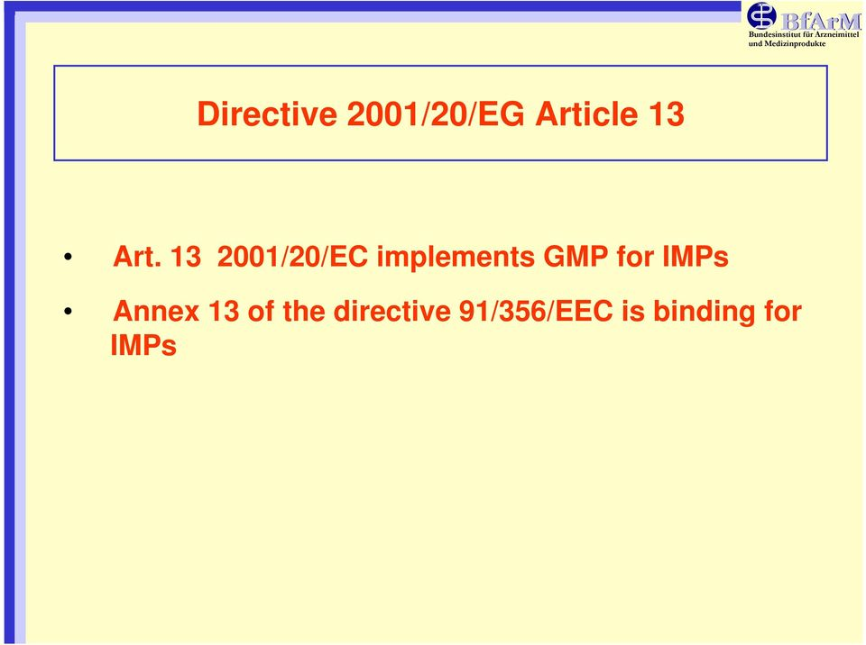 GMP for IMPs Annex 13 of the