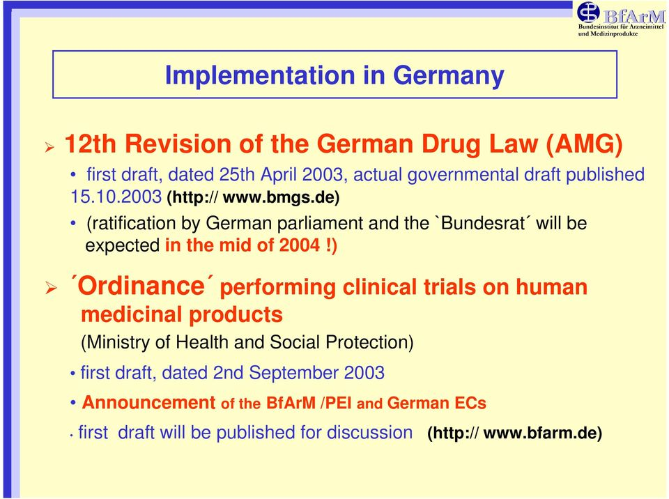 de) (ratification by German parliament and the `Bundesrat will be expected in the mid of 2004!