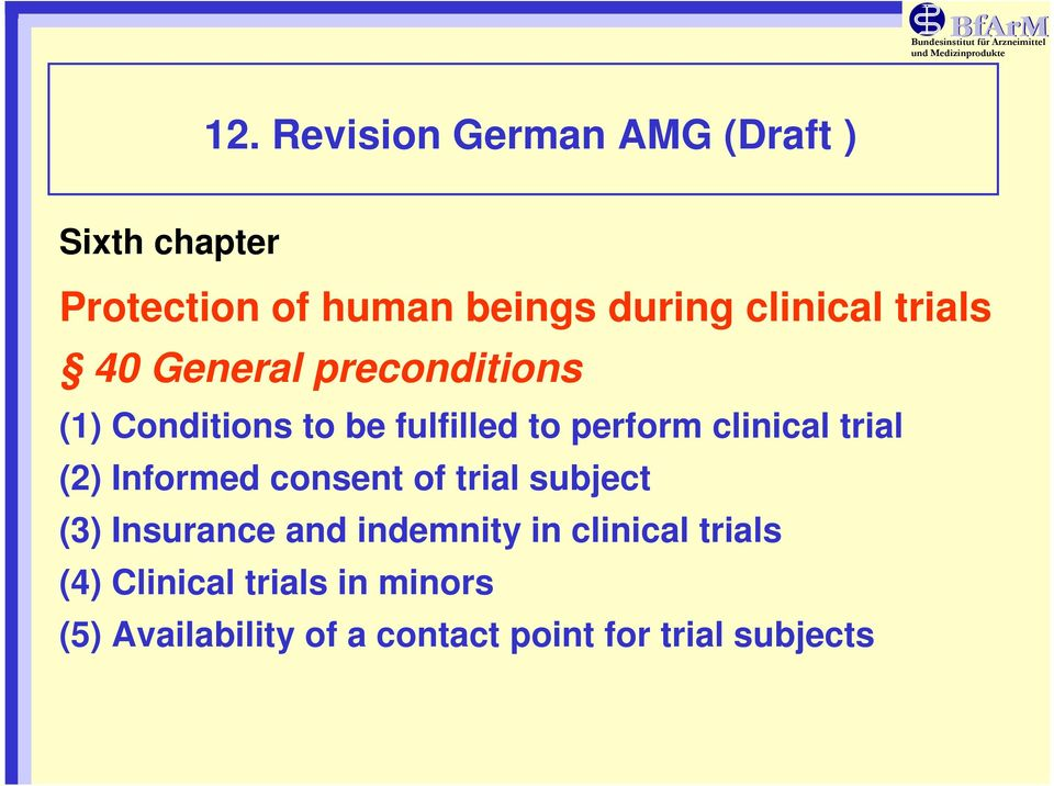 clinical trial (2) Informed consent of trial subject (3) Insurance and indemnity in