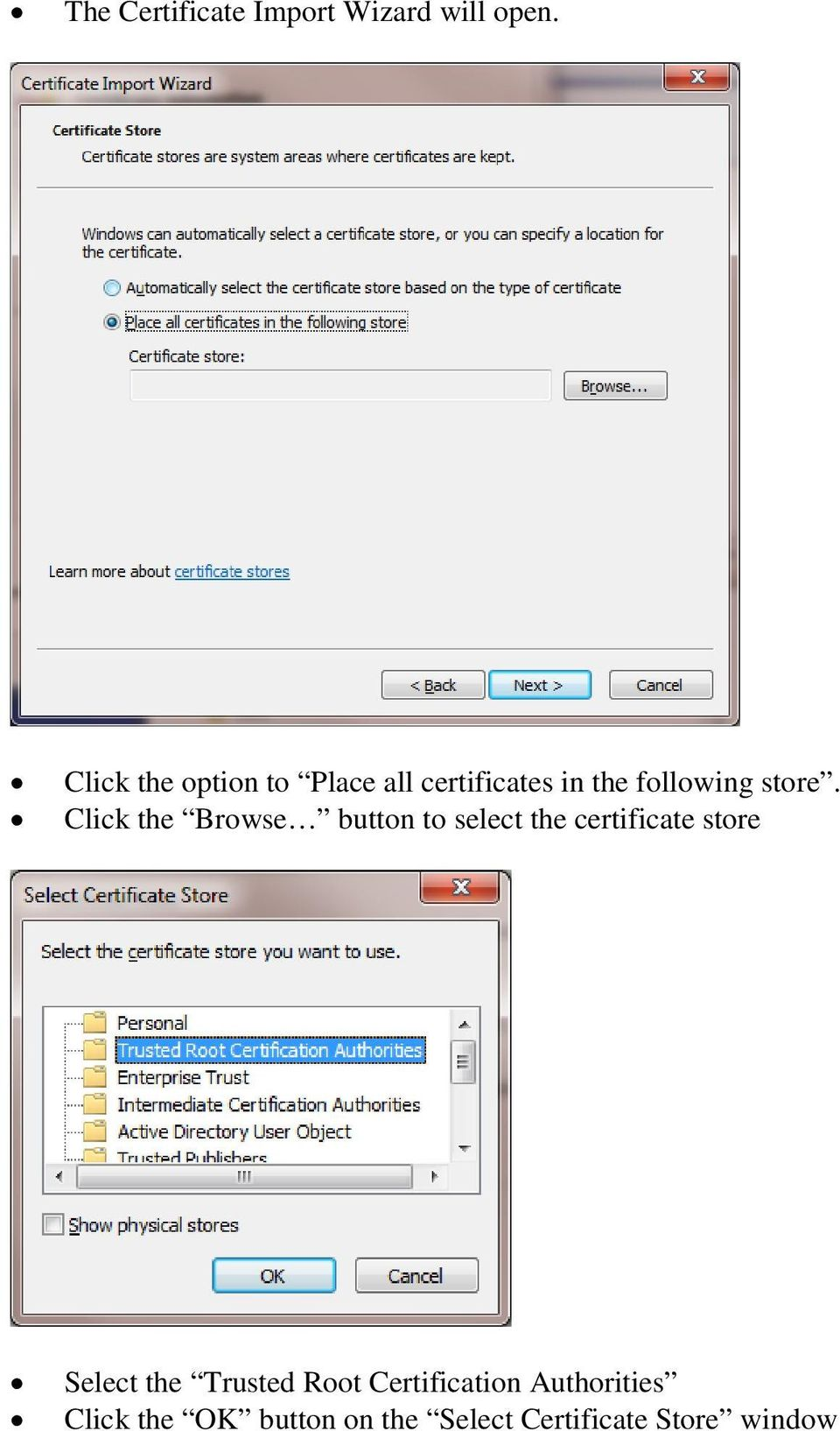 Click the Browse button to select the certificate store Select the