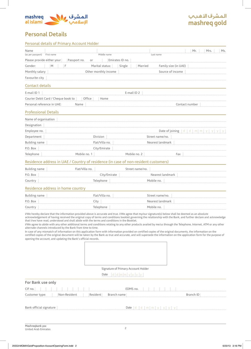 book to Office Home Personal reference in UAE: Name Contact number Professional Details Name of organisation Designation Employee no. of joining Department Division Street name/no.