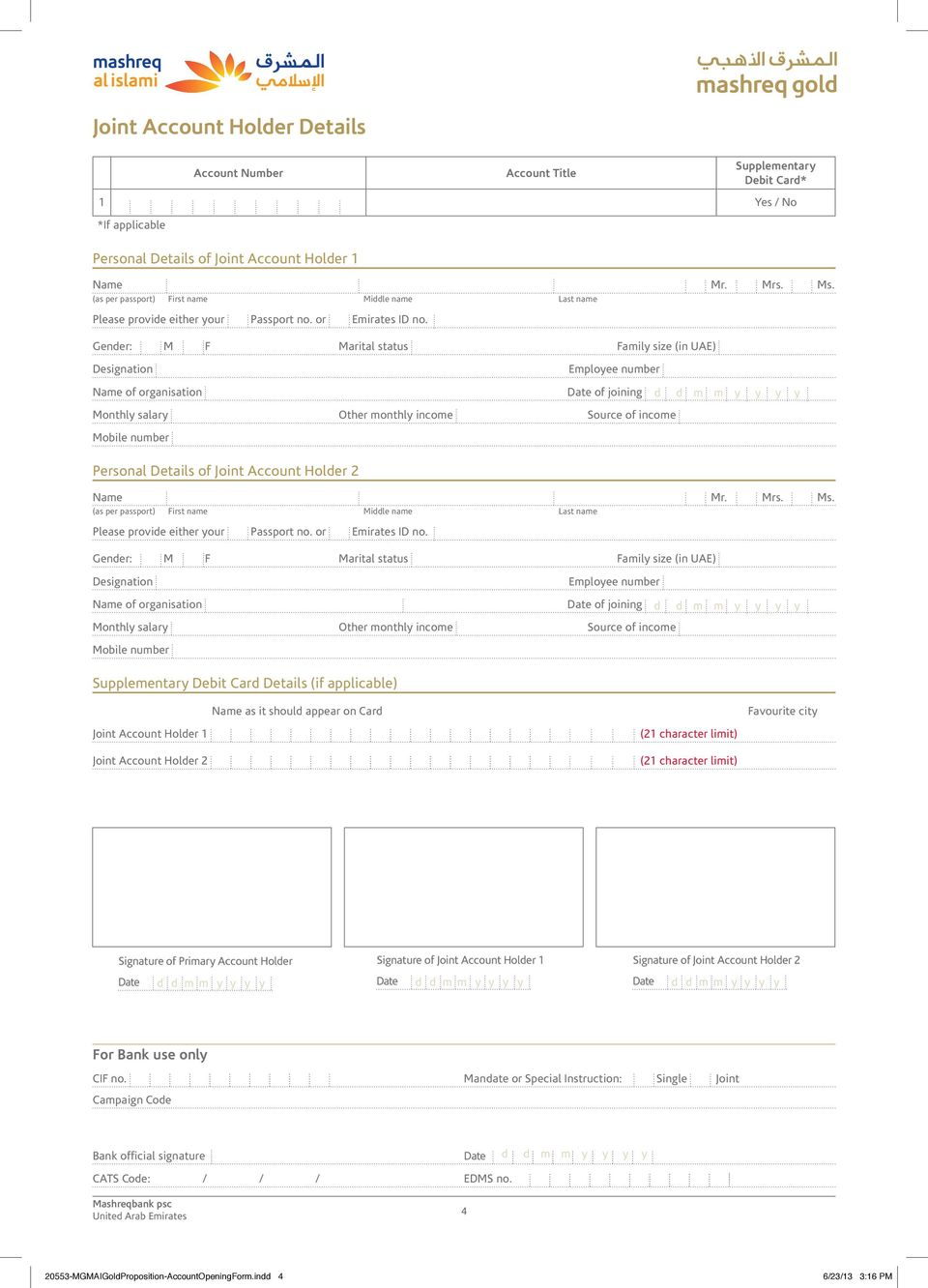 Gender: M F Marital status Family size (in UAE) Designation Name of organisation Employee number of joining Monthly salary Other monthly income Source of income Mobile number Personal Details of