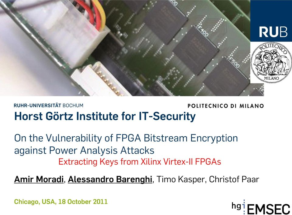 Extracting Keys from Xilinx Virtex-II FPGAs Amir Moradi,