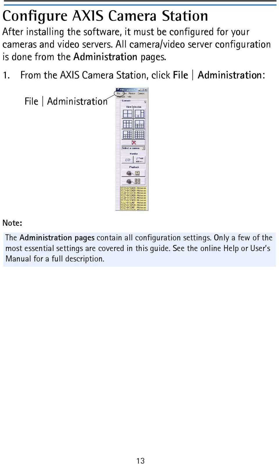 From the AXIS Camera Station, click File Administration: File Administration Note: The Administration pages contain