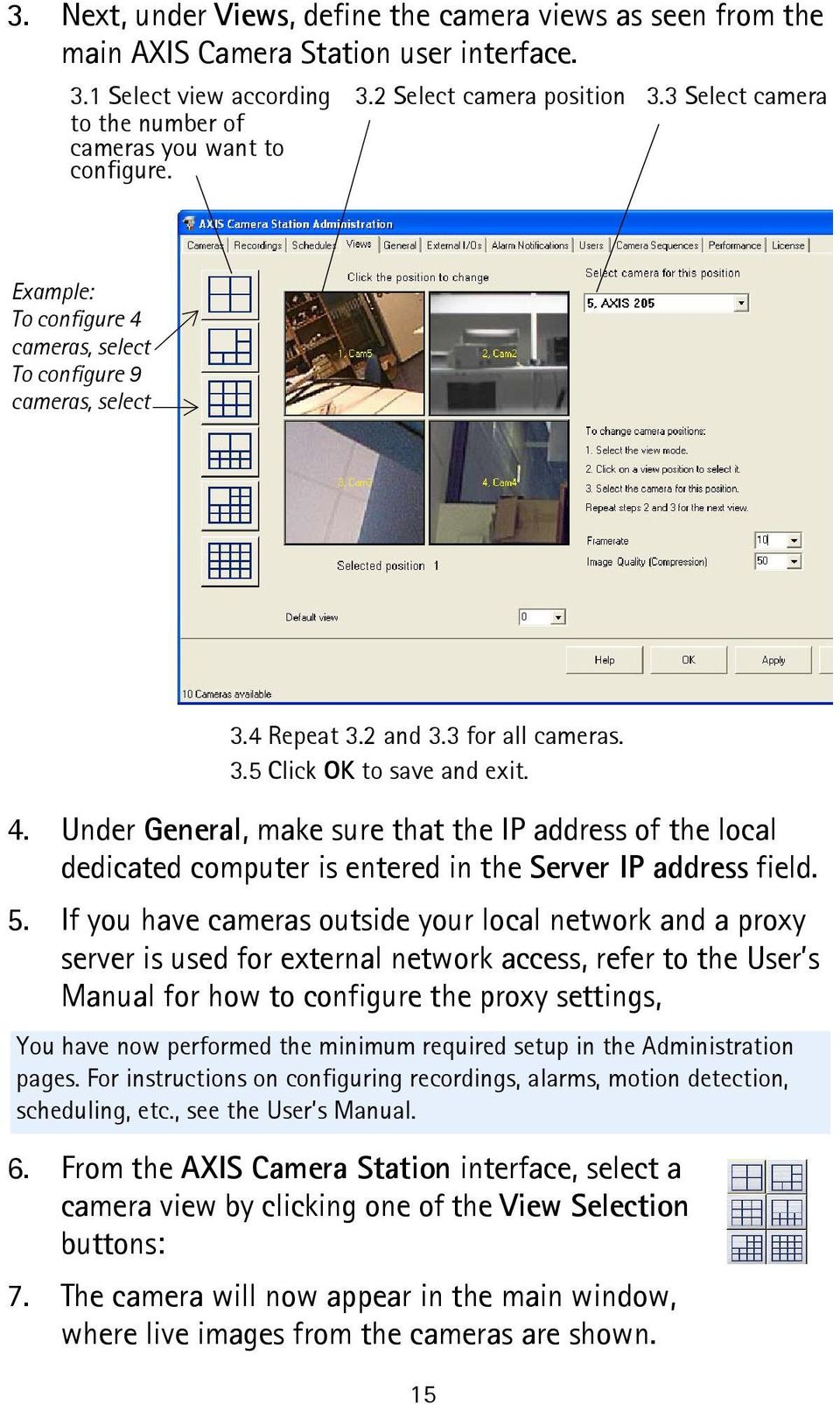 4. Under General, make sure that the IP address of the local dedicated computer is entered in the Server IP address field. 5.