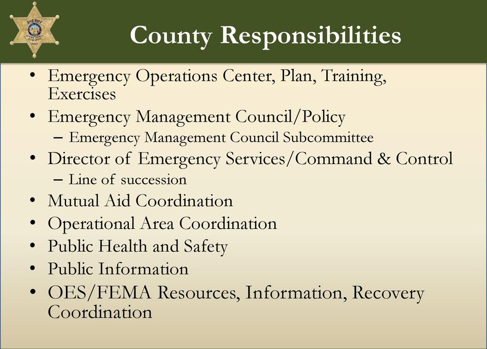 Services/Command & Control Line of succession Mutual Aid Coordination Operational Area