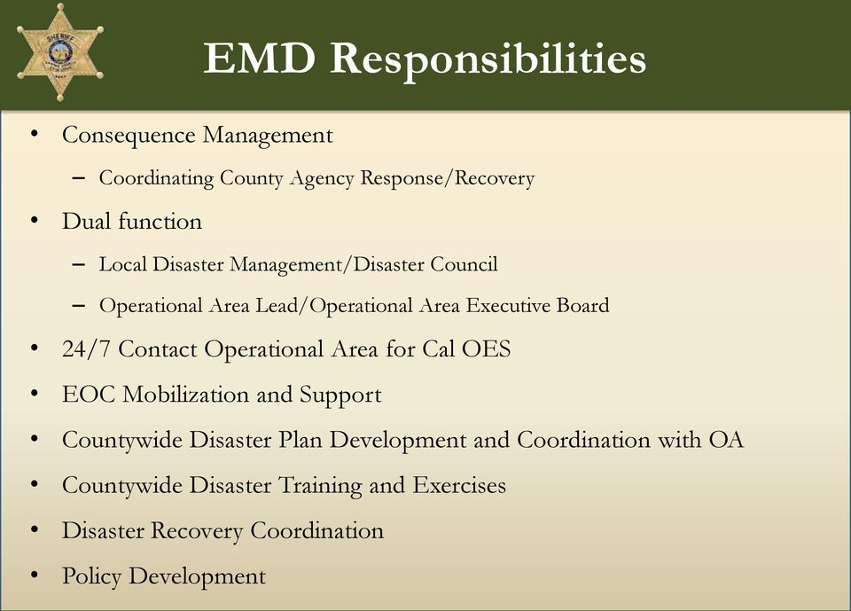 Contact Operational Area for Cal OES EOC Mobilization and Support Countywide Disaster Plan Development and