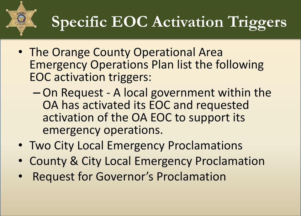 its EOC and requested activation of the OA EOC to support its emergency operations.
