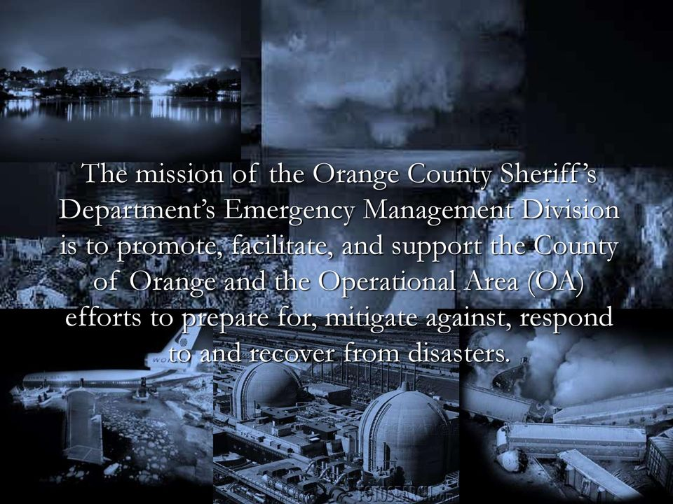 support the County of Orange and the Operational Area (OA)