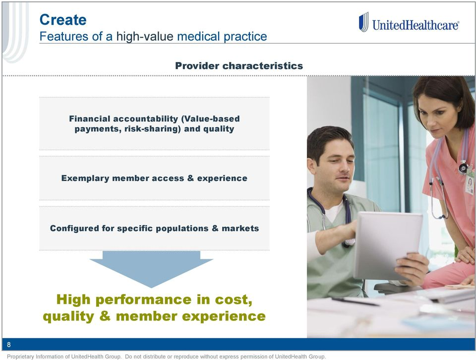risk-sharing) and quality Exemplary member access & experience