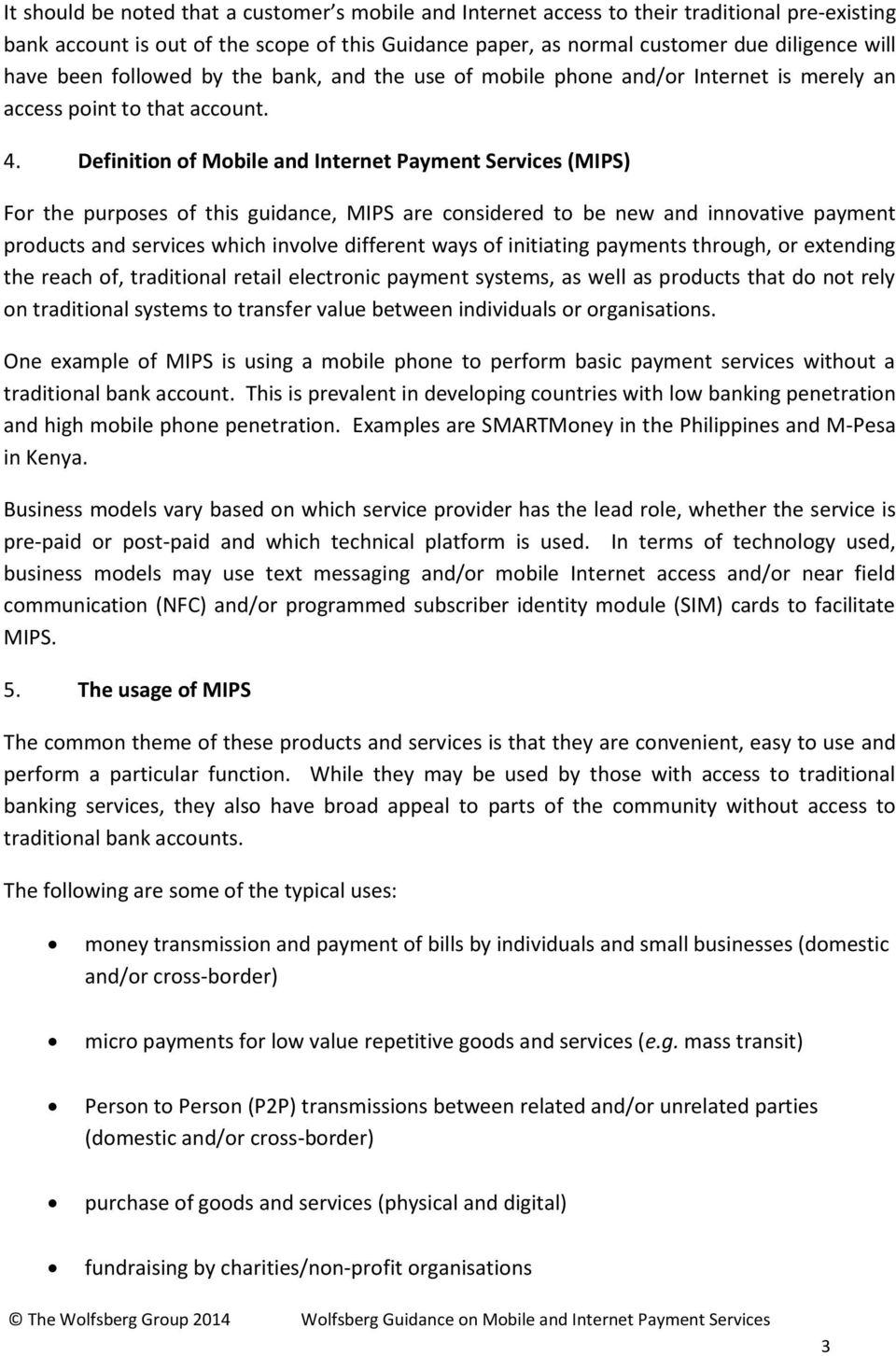 Definition of Mobile and Internet Payment Services (MIPS) For the purposes of this guidance, MIPS are considered to be new and innovative payment products and services which involve different ways of