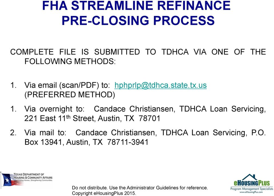 Via overnight to: Candace Christiansen, TDHCA Loan Servicing, 221 East 11 th Street,
