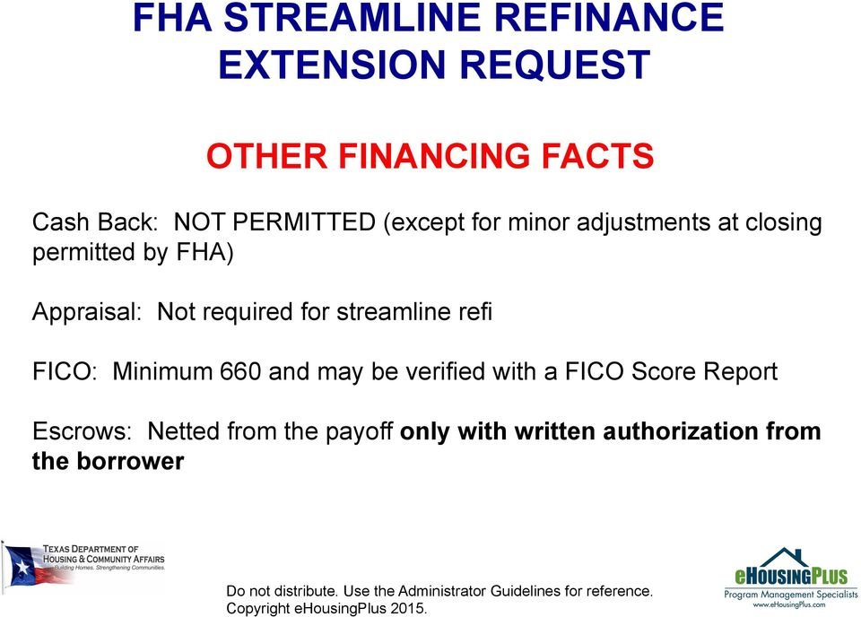streamline refi FICO: Minimum 660 and may be verified with a FICO Score