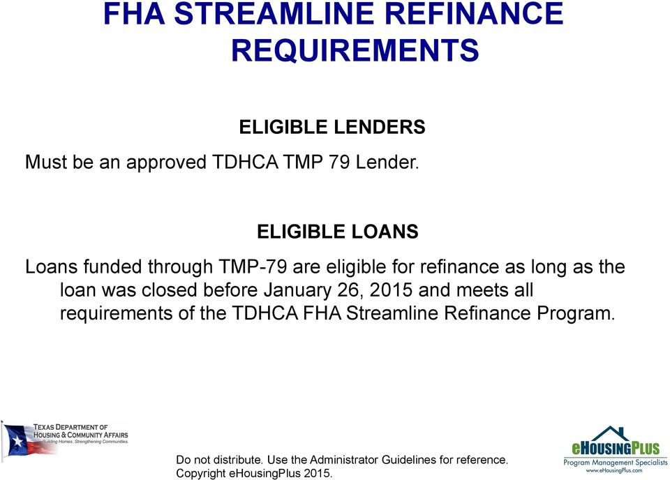 ELIGIBLE LOANS Loans funded through TMP-79 are eligible for