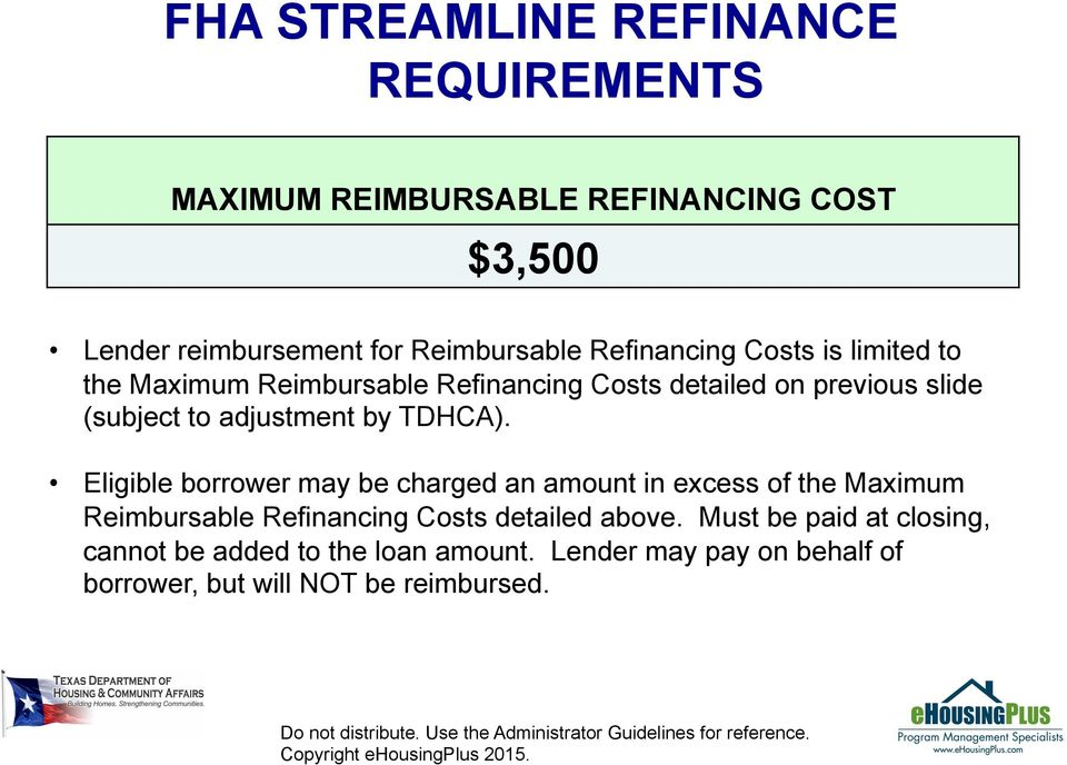 Eligible borrower may be charged an amount in excess of the Maximum Reimbursable Refinancing Costs detailed above.