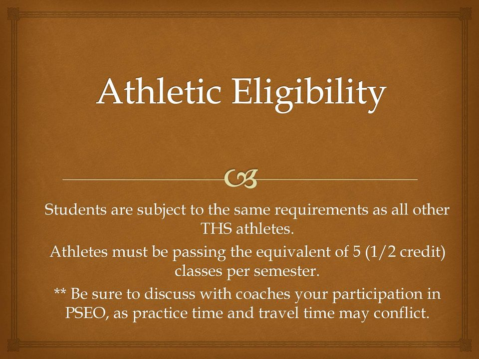 Athletes must be passing the equivalent of 5 (1/2 credit) classes