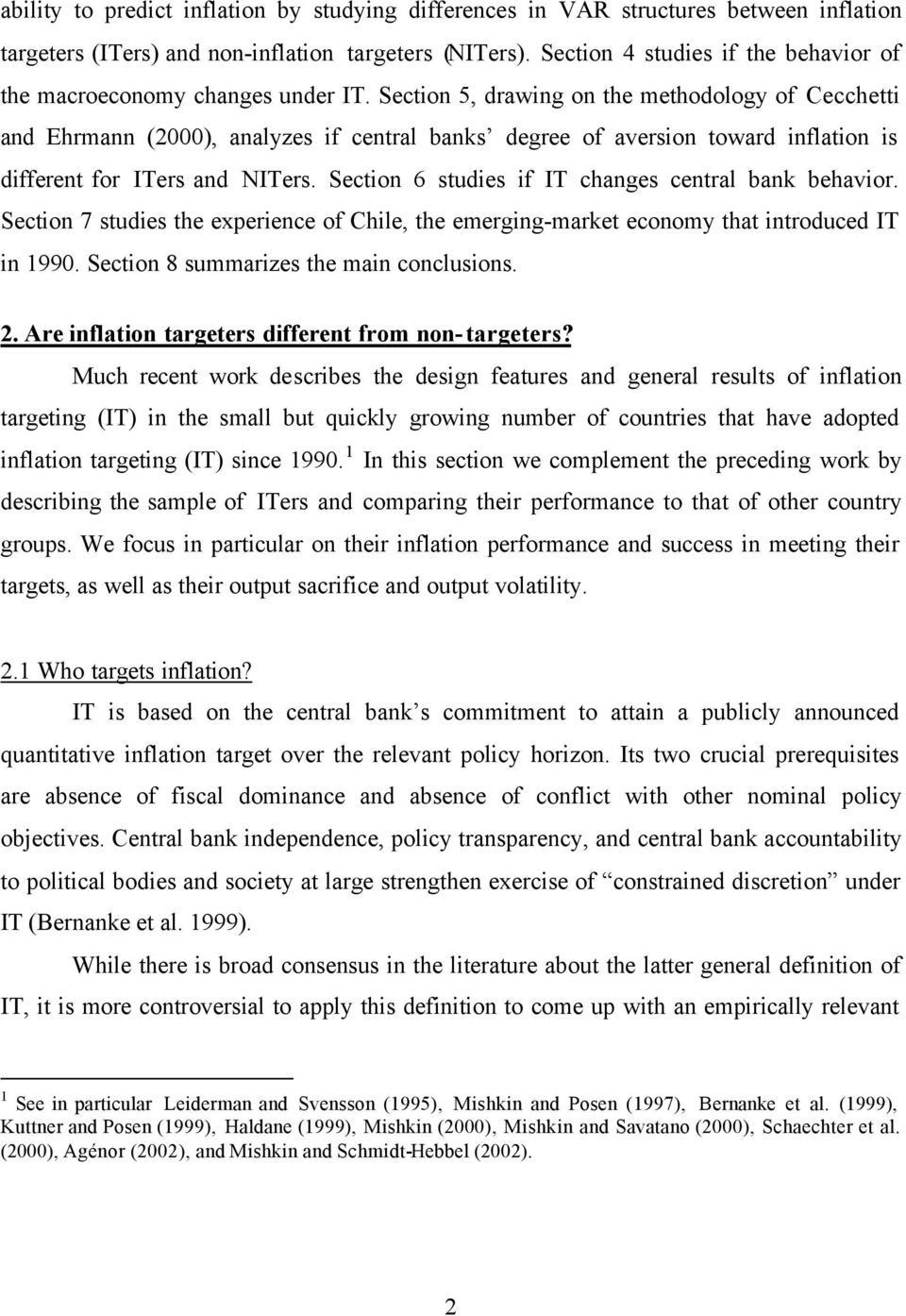 Section 5, drawing on the methodology of Cecchetti and Ehrmann (2000), analyzes if central banks degree of aversion toward inflation is different for ITers and NITers.