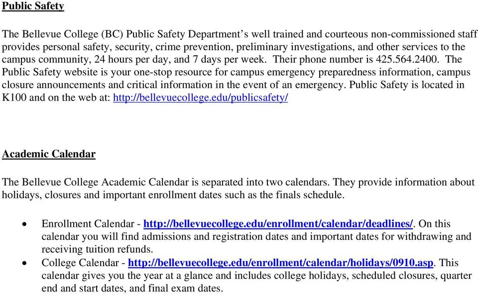 The Public Safety website is your one-stop resource for campus emergency preparedness information, campus closure announcements and critical information in the event of an emergency.