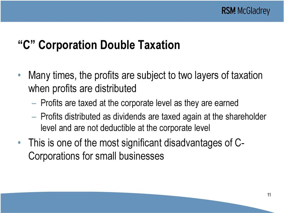 distributed as dividends are taxed again at the shareholder level and are not deductible at the