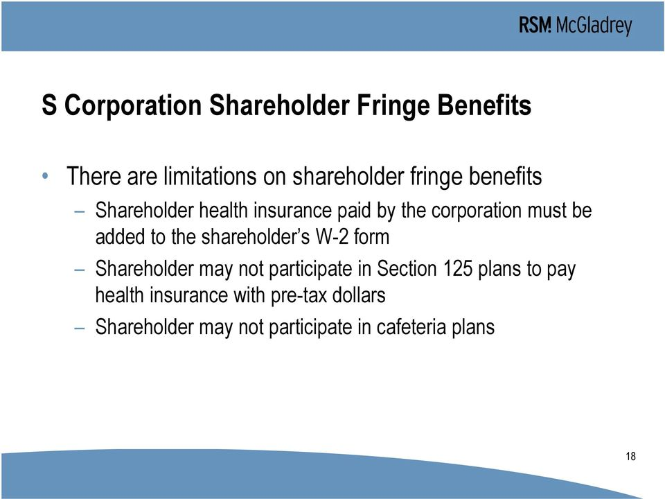 shareholder s W-2 form Shareholder may not participate in Section 125 plans to pay