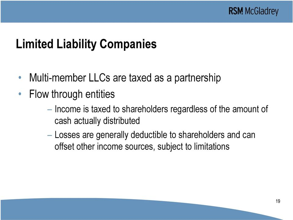 amount of cash actually distributed Losses are generally deductible to