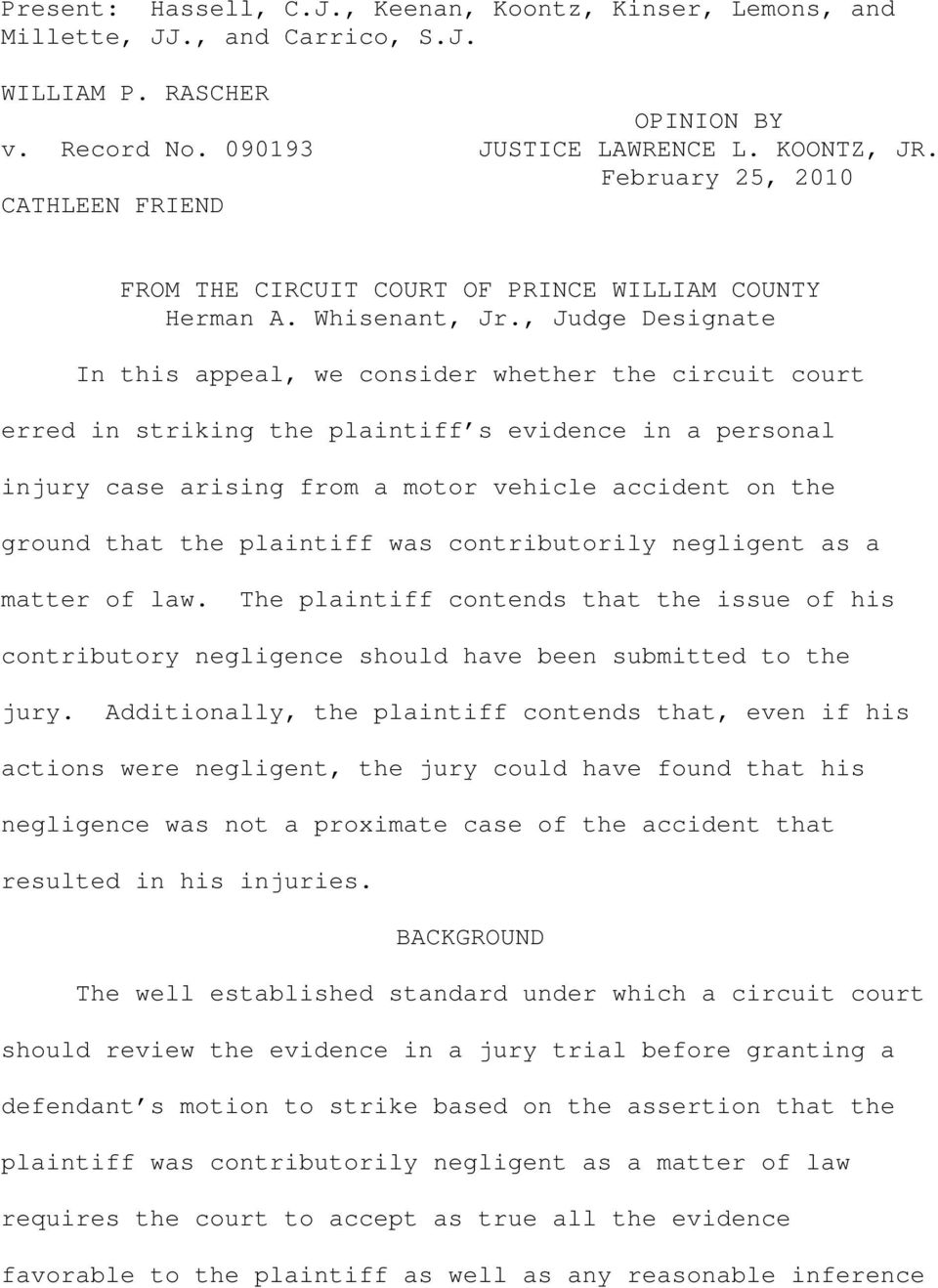, Judge Designate In this appeal, we consider whether the circuit court erred in striking the plaintiff s evidence in a personal injury case arising from a motor vehicle accident on the ground that
