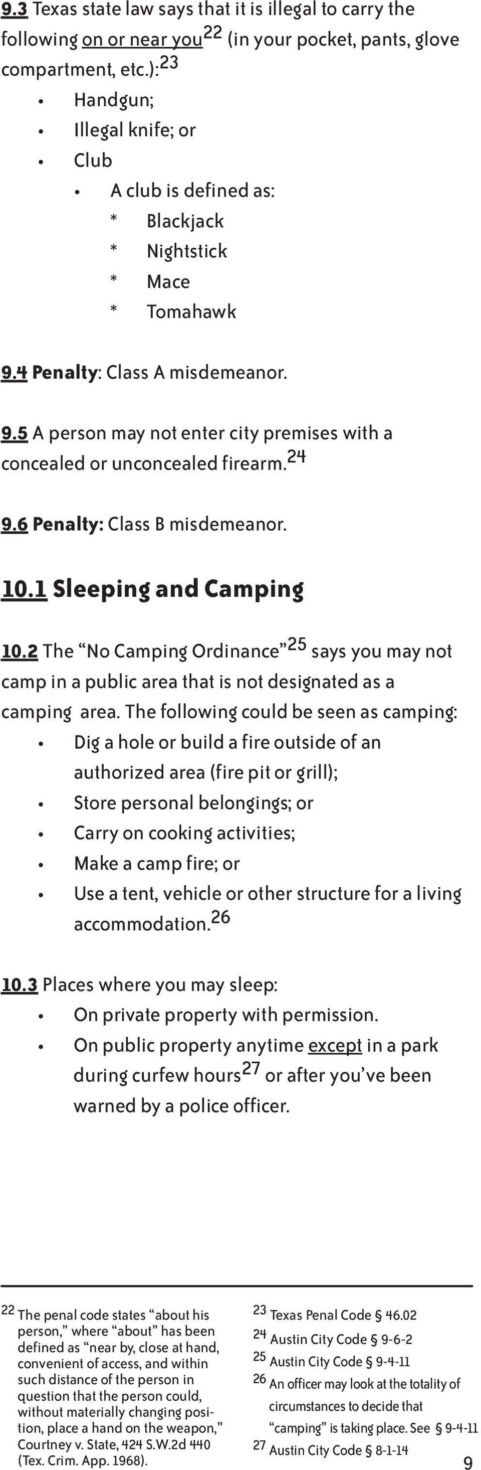 24 9.6 Penalty: Class B misdemeanor. 10.1 Sleeping and Camping 10.2 The No Camping Ordinance 25 says you may not camp in a public area that is not designated as a camping area.