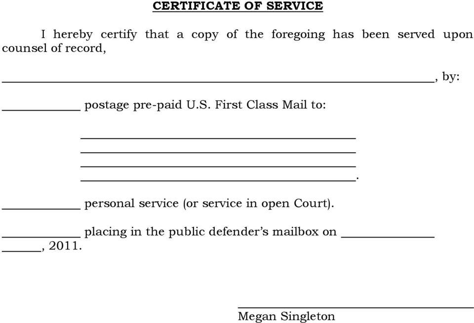 U.S. First Class Mail to:, by: personal service (or service in