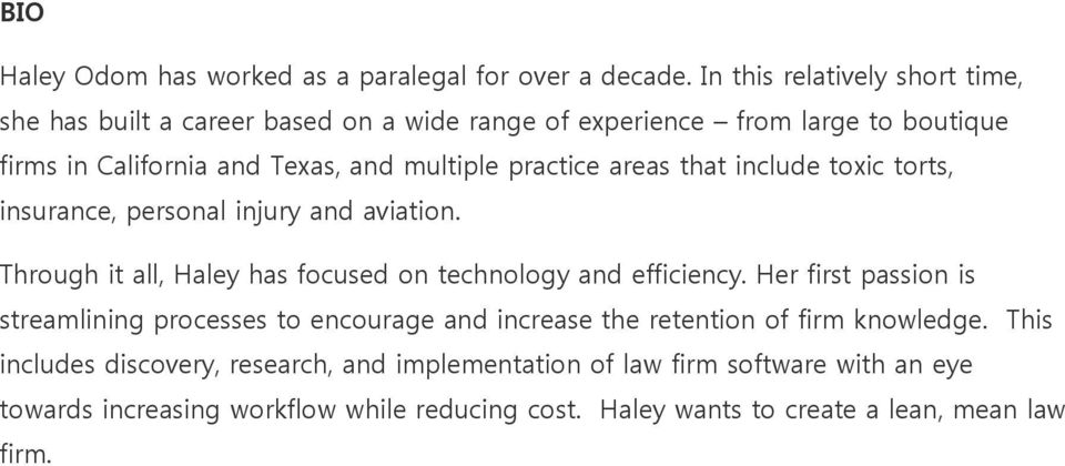 practice areas that include toxic torts, insurance, personal injury and aviation. Through it all, Haley has focused on technology and efficiency.
