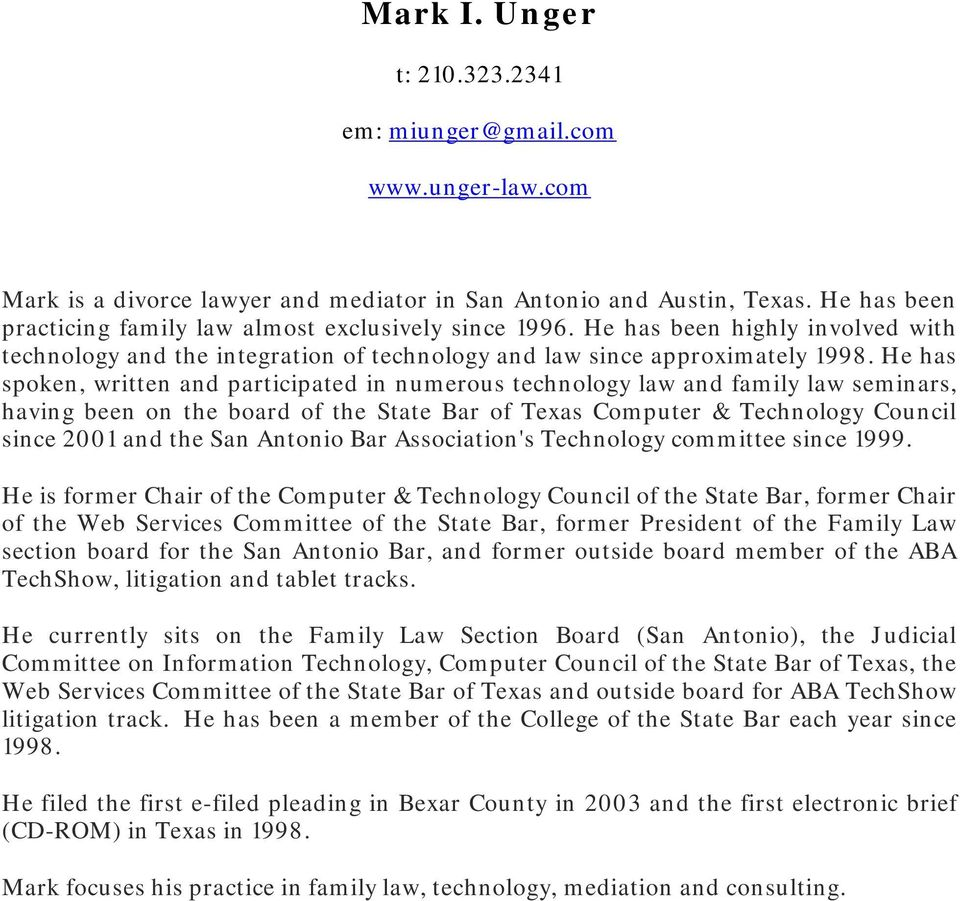 He has spoken, written and participated in numerous technology law and family law seminars, having been on the board of the State Bar of Texas Computer & Technology Council since 2001 and the San