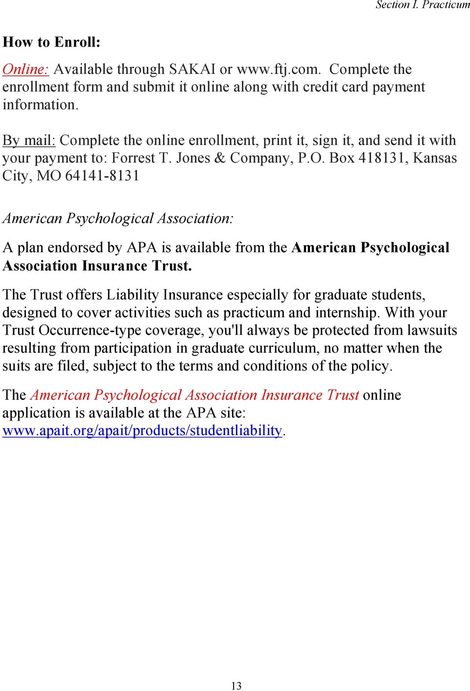Box 418131, Kansas City, MO 64141-8131 American Psychological Association: A plan endorsed by APA is available from the American Psychological Association Insurance Trust.