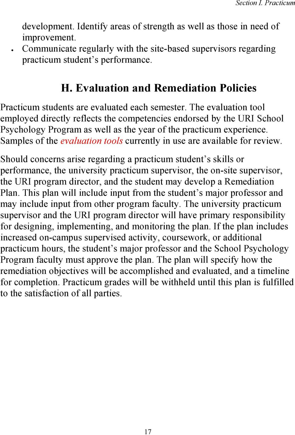 The evaluation tool employed directly reflects the competencies endorsed by the URI School Psychology Program as well as the year of the practicum experience.