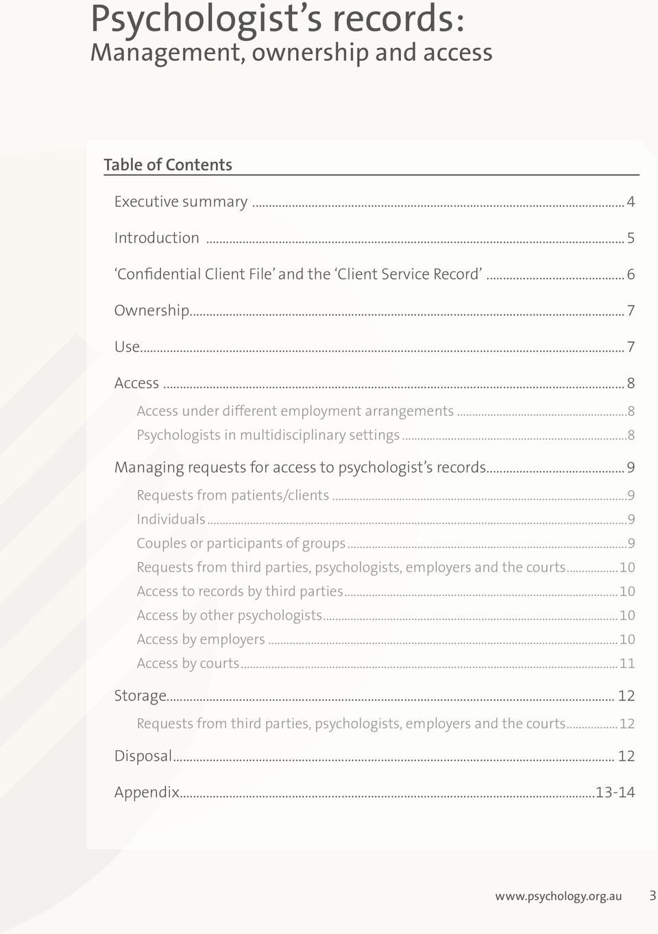 .. 9 Requests from patients/clients...9 Individuals...9 Couples or participants of groups...9 Requests from third parties, psychologists, employers and the courts.