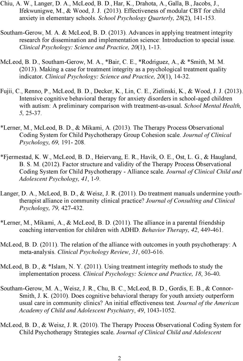 Advances in applying treatment integrity research for dissemination and implementation science: Introduction to special issue. Clinical Psychology: Science and Practice, 20(1), 1-13. McLeod, B. D.