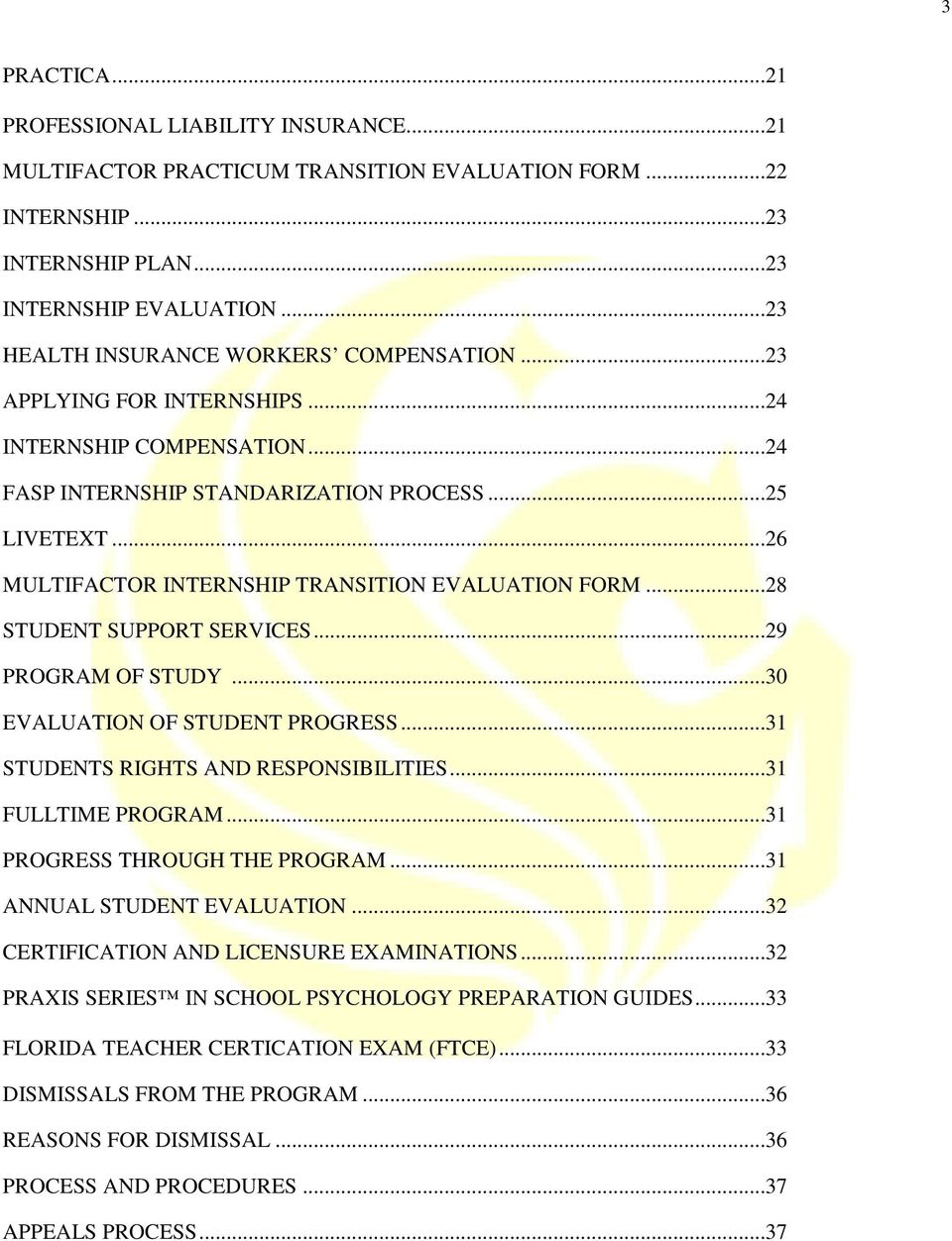 ..26 MULTIFACTOR INTERNSHIP TRANSITION EVALUATION FORM...28 STUDENT SUPPORT SERVICES...29 PROGRAM OF STUDY...30 EVALUATION OF STUDENT PROGRESS...31 STUDENTS RIGHTS AND RESPONSIBILITIES.