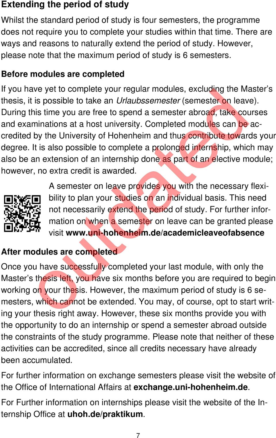 Before modules are completed If you have yet to complete your regular modules, excluding the Master s thesis, it is possible to take an Urlaubssemester (semester on leave).