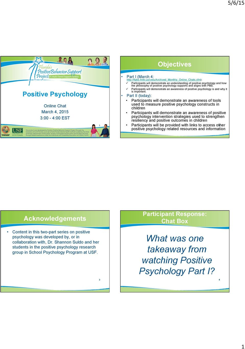ü Participants will demonstrate an awareness of positive psychology is and why it is important.