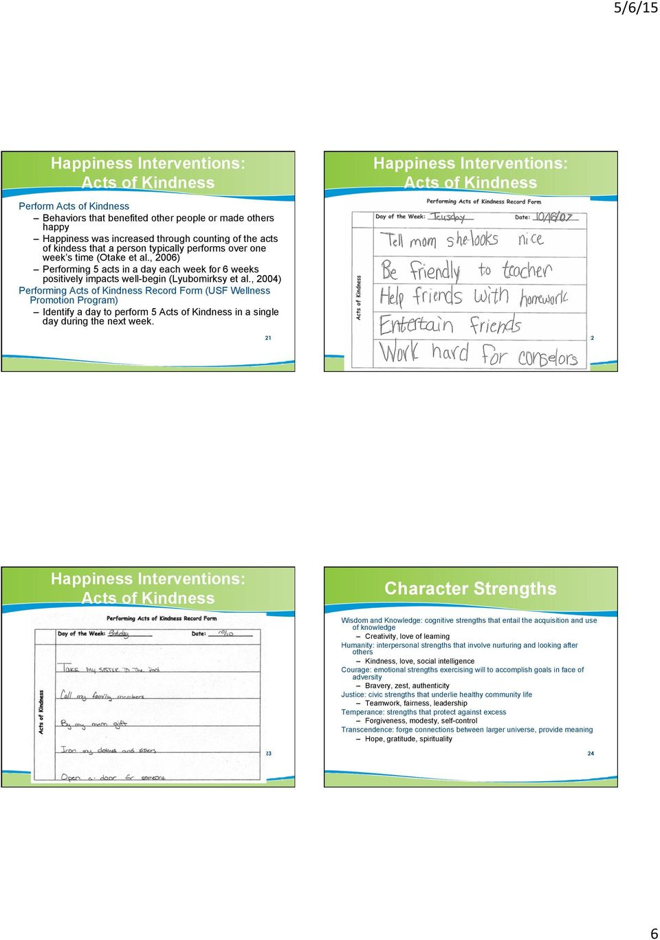 , 2004) Performing Acts of Kindness Record Form (USF Wellness Promotion Program) Identify a day to perform 5 Acts of Kindness in a single day during the next week.