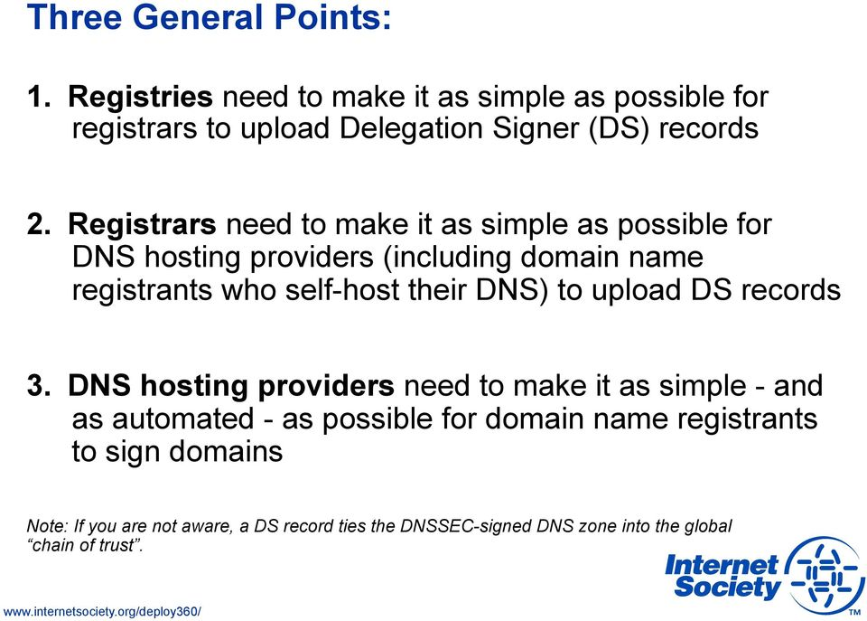 Registrars need to make it as simple as possible for DNS hosting providers (including domain name registrants who self-host their