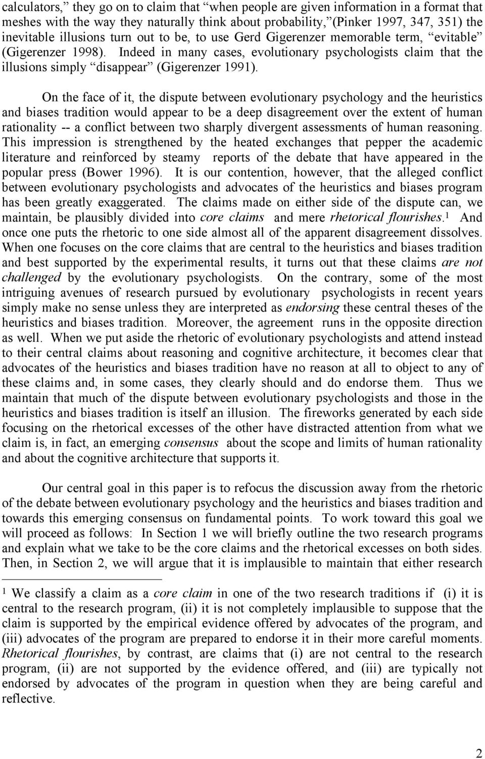 On the face of it, the dispute between evolutionary psychology and the heuristics and biases tradition would appear to be a deep disagreement over the extent of human rationality -- a conflict