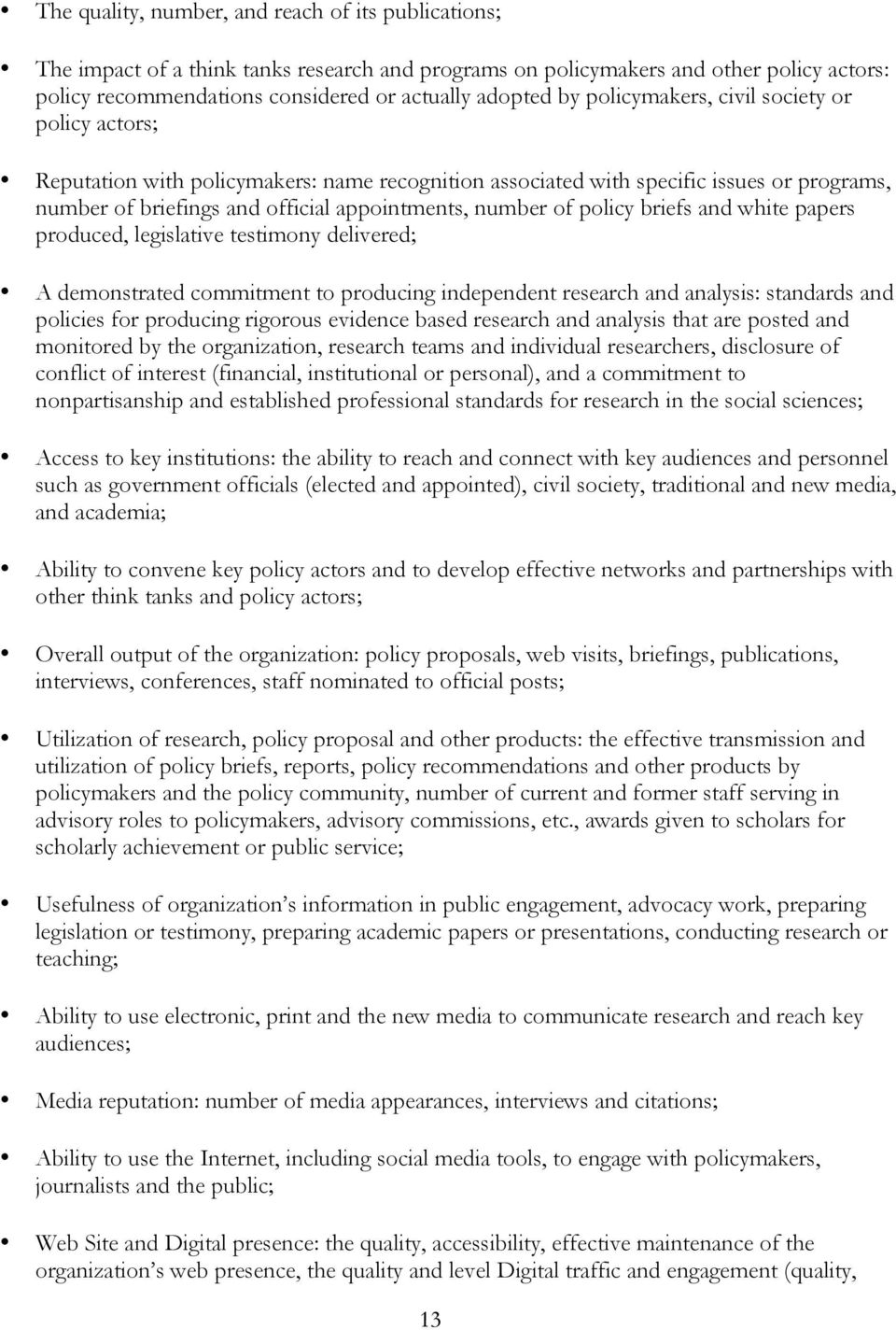 policy briefs and white papers produced, legislative testimony delivered; A demonstrated commitment to producing independent research and analysis: standards and policies for producing rigorous