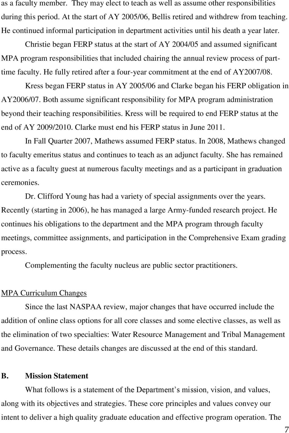 Christie began FERP status at the start of AY 2004/05 and assumed significant MPA program responsibilities that included chairing the annual review process of parttime faculty.