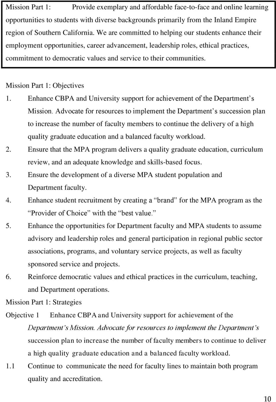 communities. Mission Part 1: Objectives 1. Enhance CBPA and University support for achievement of the Department s Mission.