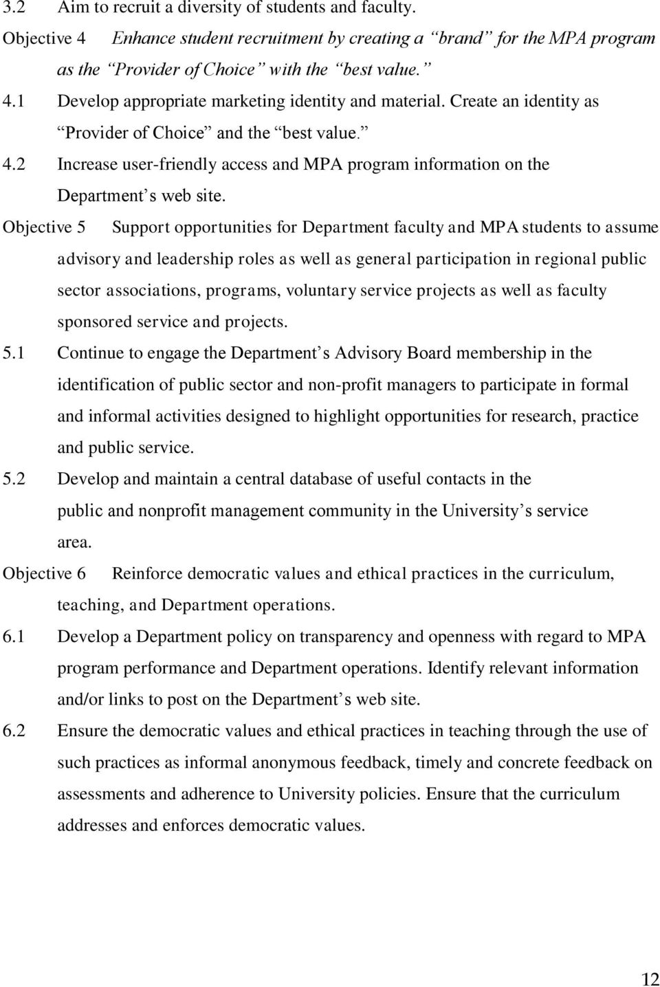 Objective 5 Support opportunities for Department faculty and MPA students to assume advisory and leadership roles as well as general participation in regional public sector associations, programs,